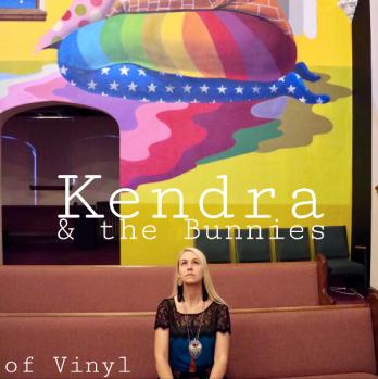 of Vinyl - Kendra & the Bunnies.png
